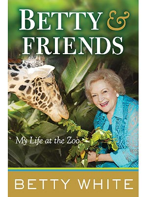 Betty White Releases New Book, Betty & Friends: My Life at the Zoo