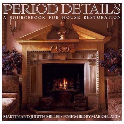 Period Details by Martin and Judith Miller