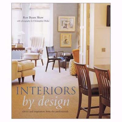 Interiors by Design by Ros Byam Shaw 