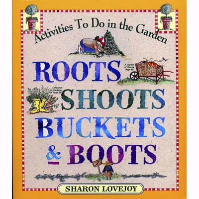 Roots, Shoots, Buckets, and Boots children's gardening book