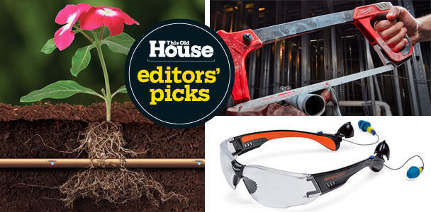 drip irrigation tubing, hacksaw, safety glasses, editor's picks slug